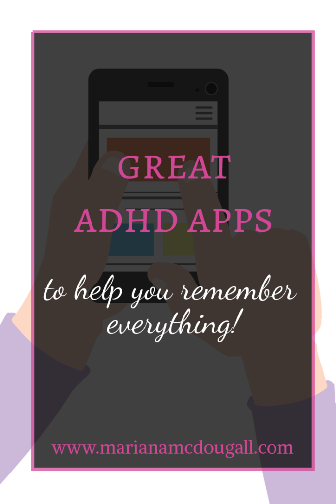 Great ADHD apps to help you remember everything! www.marianamcdougall.com