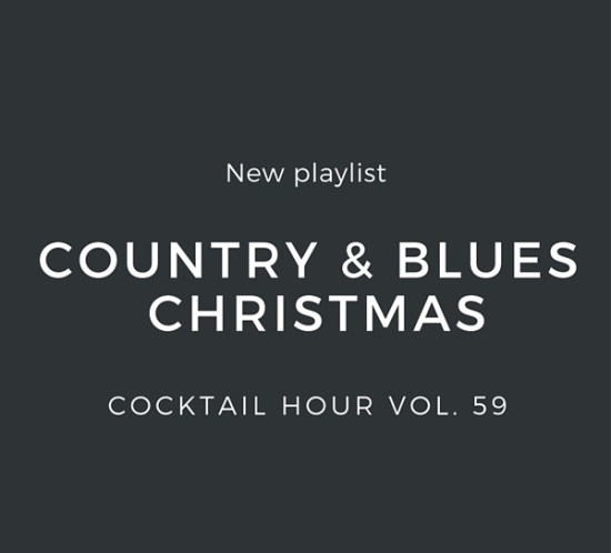 Cocktail Hour Vol. 59 Country & Blues Christmas