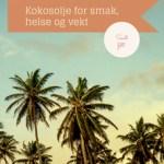 8 Tips til bruk av kokosolje