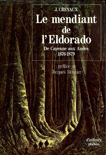Livre Le Mendiant de l'Eldorado, par Jules Crevaux