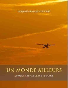 Livre Un Monde Ailleurs, par © Marie-Ange Ostré