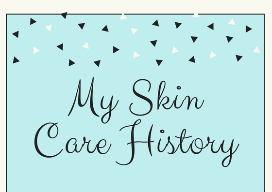 My Skin Care History