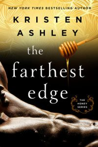 Excerpt reveal: The Farthest Edge ~ Kristen Ashley