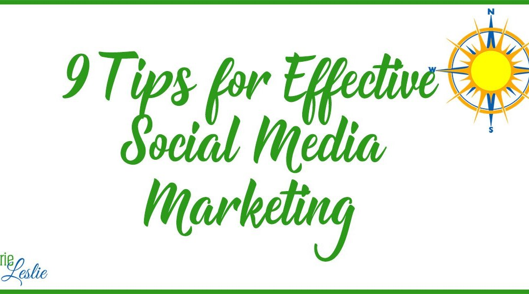 9 Tips for Effective Social Media Marketing