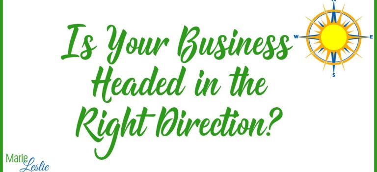 Is Your Business Headed in the Right Direction?