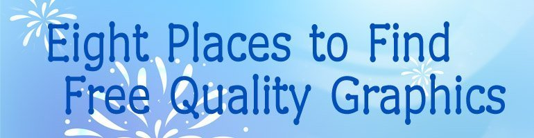Eight Places to Find Free Quality Graphics
