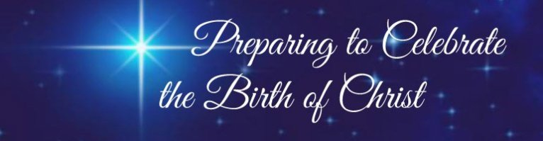 Preparing to Celebrate the Birth of Christ
