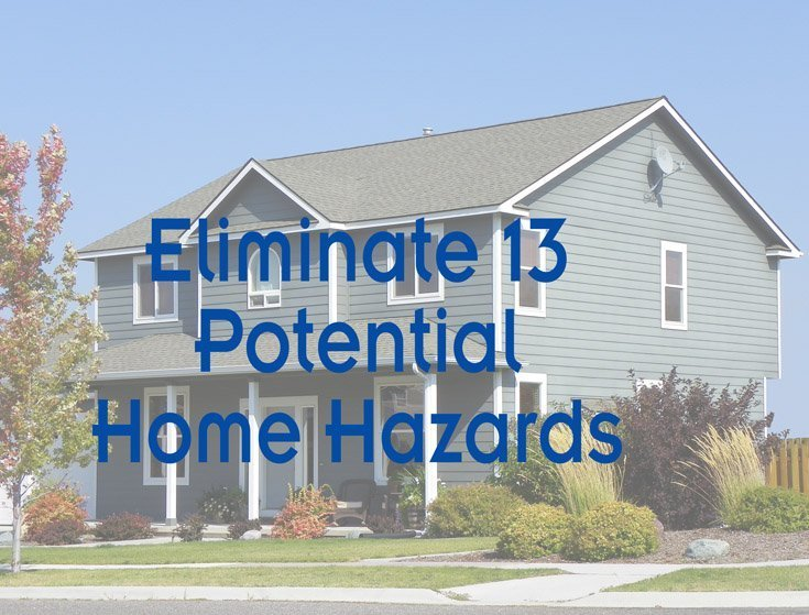 Eliminate 13 Potential Home Hazards