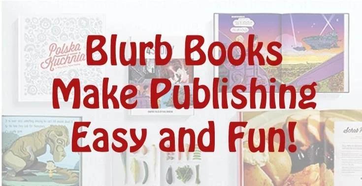 Blurb Books Make Publishing Easy and Fun!