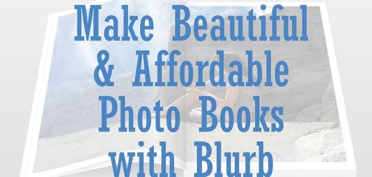 Make Beautiful and Affordable Photo Books with Blurb