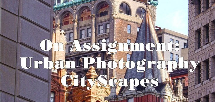 On Assignment–Urban Photography–CityScapes