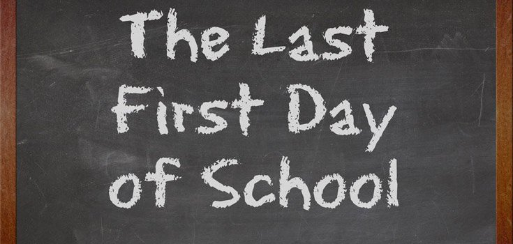 The Last First Day of School