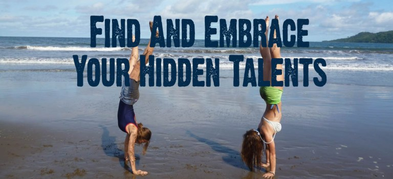 Find And Embrace Your Hidden Talents