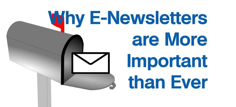 Why E-Newsletters are More Important than Ever