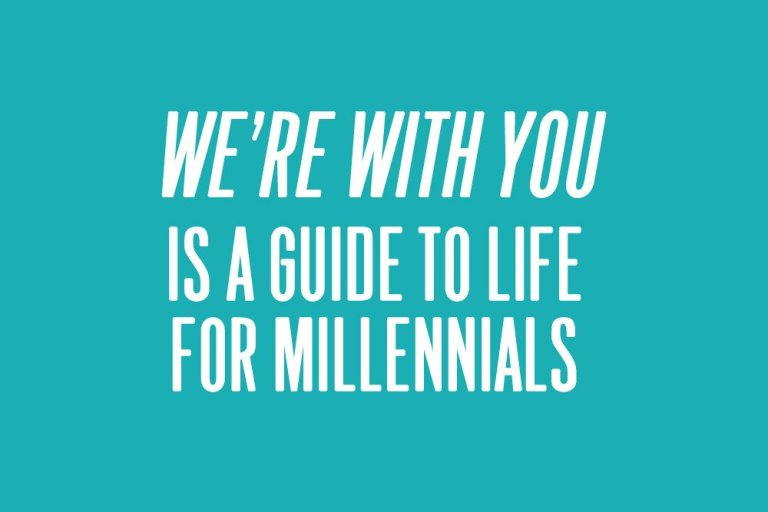 """We're With You"" is a Guide to Life for Millennials"