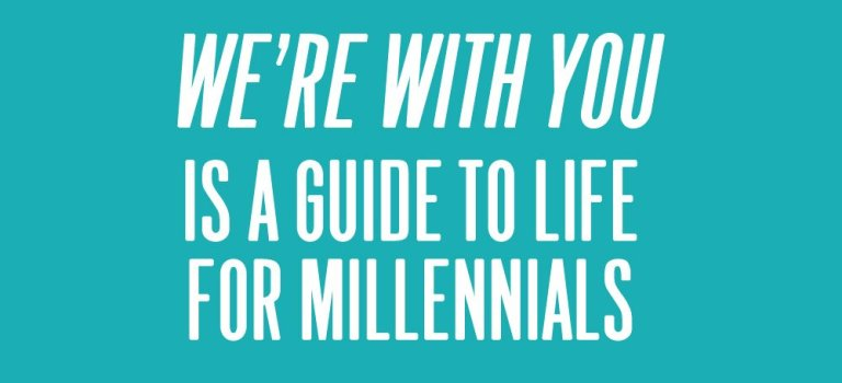 """""""We're With You"""" is a Guide to Life for Millennials"""