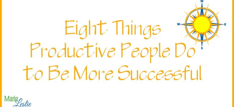Eight Things Productive People Do to Be More Successful