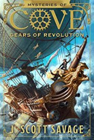 Mysteries of Cove Gears of Revolution by J Scott Savage