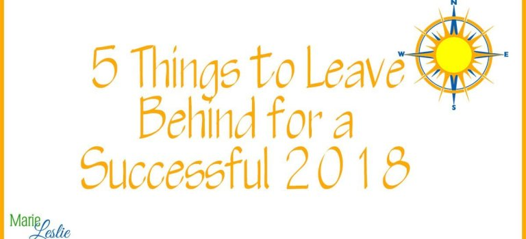 5 Things to Leave Behind for a Successful 2018
