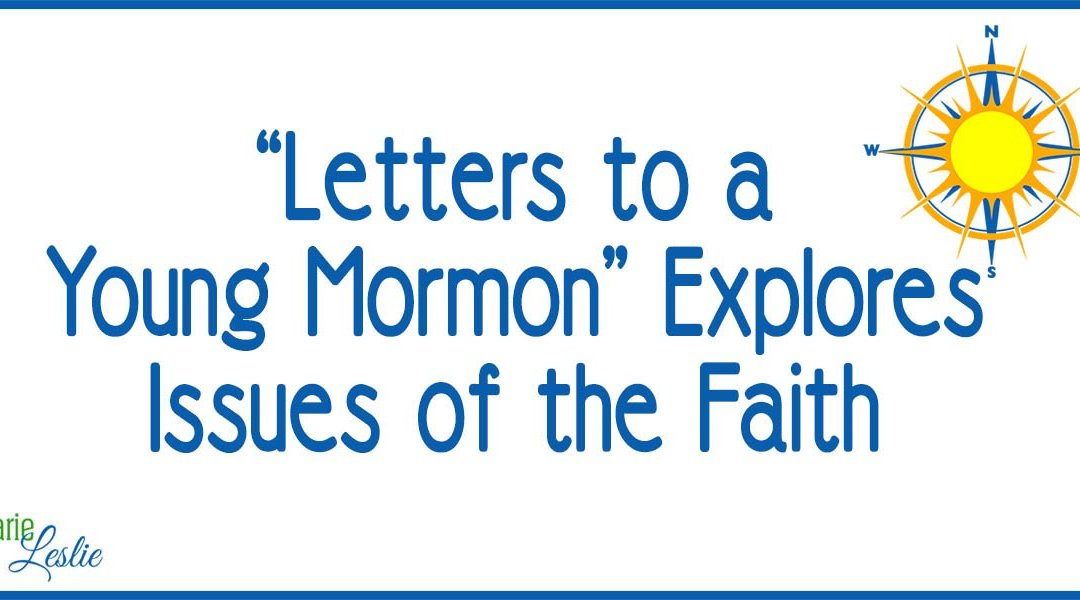 """""""Letters to a Young Mormon"""" Explores Issues of the Faith"""