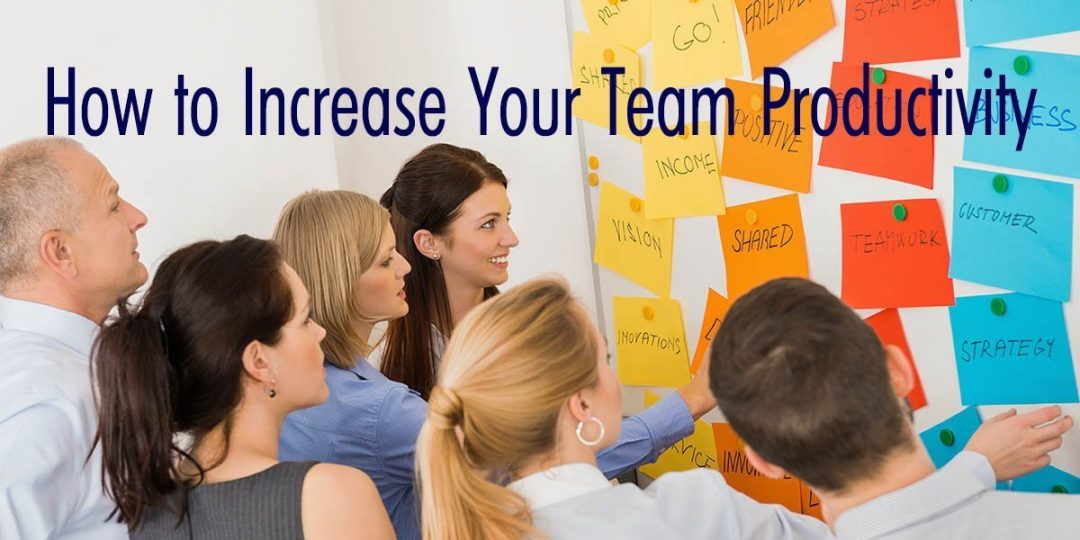 How to Increase Your Team Productivity