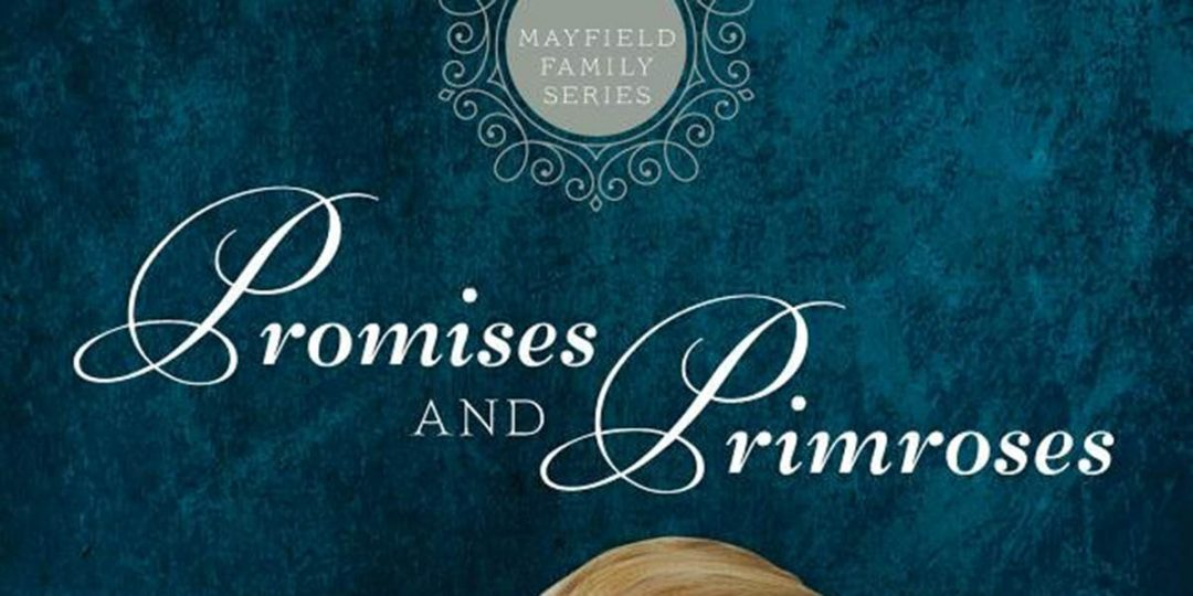 """""""Promises and Primroses"""" Debuts a New Series from Author Josi S. Kilpack"""
