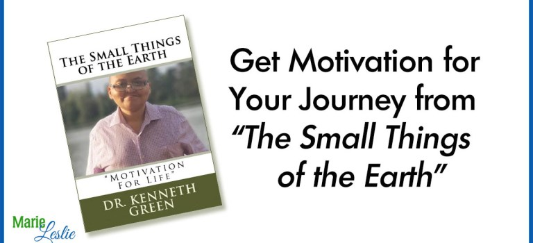 """Get Motivation for Your Journey from """"The Small Things of the Earth"""""""