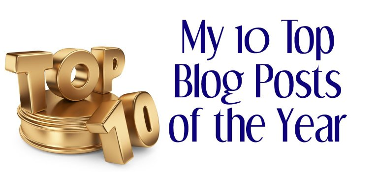 My 10 Top Blog Posts of the Year