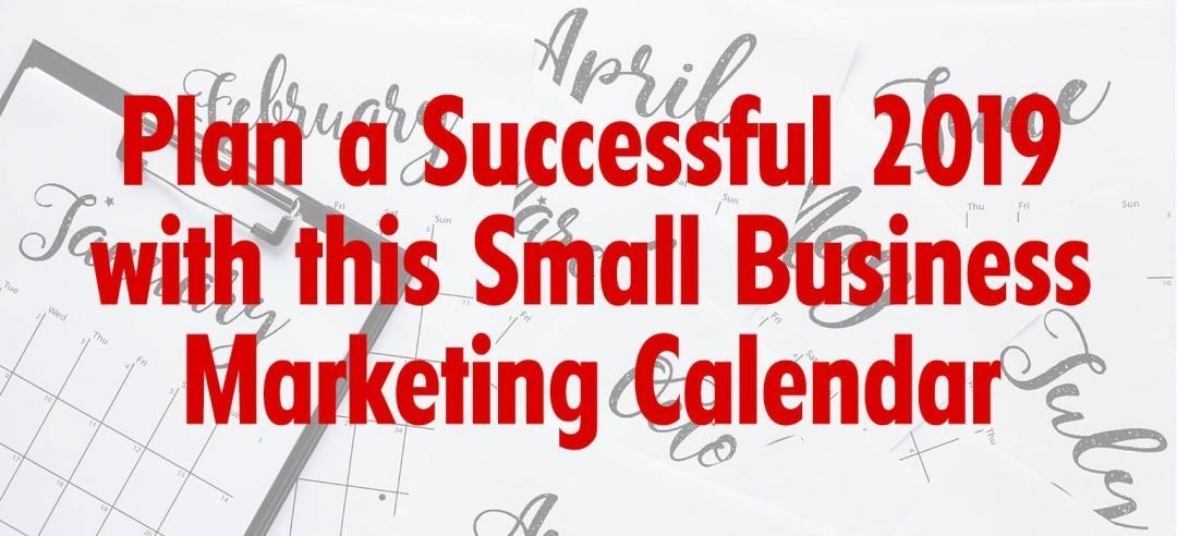 Plan a Successful 2019 with this Small Business Marketing Calendar Template