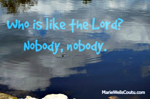 Who is like the Lord? Nobody
