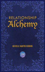 RelationshipAlchemy_MichelleMartinDobbins-187x300