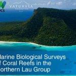 Marine Biological Surveys of the Northern Lau Group - 2018 -2