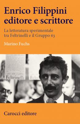 Marino Fuchs - Enrico Filippini editore e scrittore - Carocci 2018