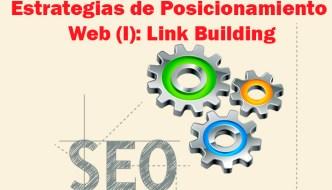 Estrategias de Posicionamiento Web (I): Link Building