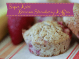 super moist banana strawberry muffins