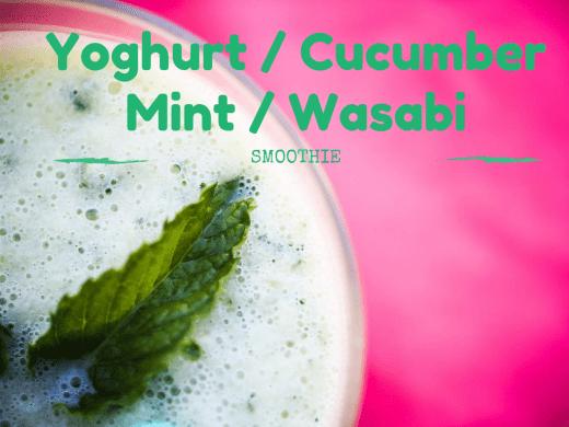 Yoghurt - Cucumber - Mint - Wasabi smoothie