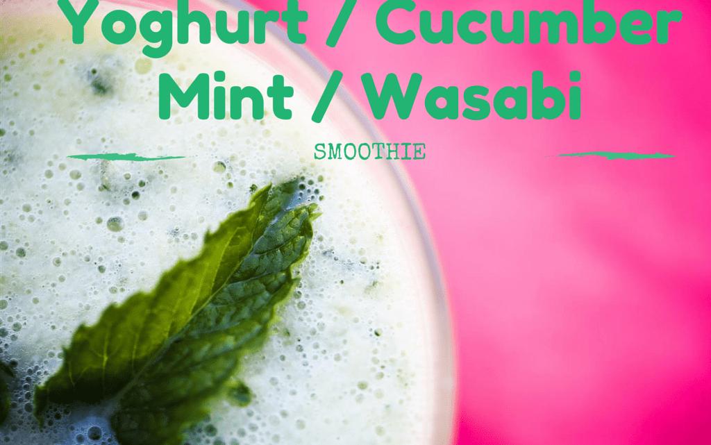 Yoghurt cucumber in a mint&wasabi smoothie version