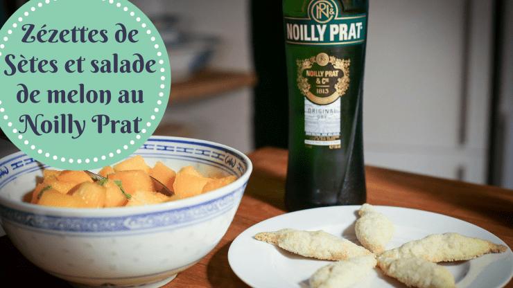 Zézettes de Sète et Salade de Melon au Noilly Prat servis sur la table