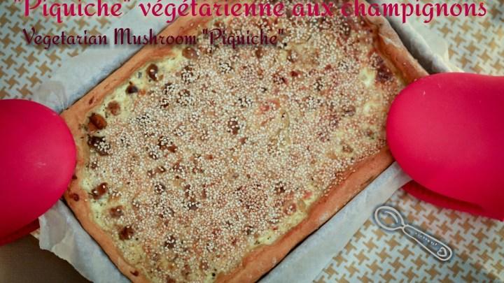 """""""Piquiche"""" végétarienne aux champignons"""