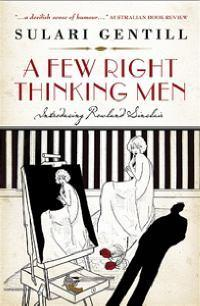 A few right thinking men by Sulari Gentill