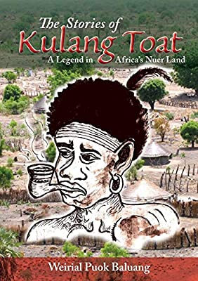 The Stories of Kulang Toat by Weirial Puok Baluang