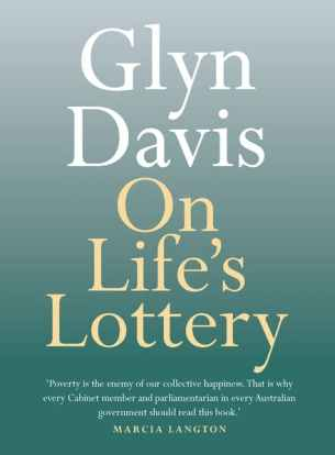 On Life's Lottery by Glyn Davis