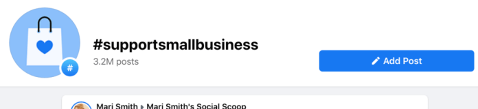 hashtags on facebook #supportsmallbusiness total count 3.2M mari smith