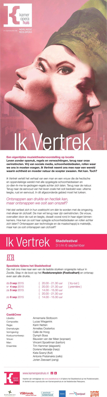 'Ik Vertrek' van het Kamer Operahuis. Het posterontwerp is van mijn hand. Première 04 september tijdens het Stadsfestifal, Zwolle. https://www.youtube.com/watch?v=vEr9Y7SpFAo