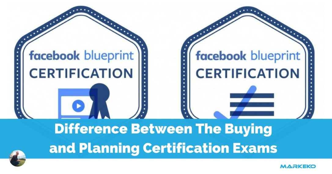 Learn the difference between the facebook buying and planning learn the difference between the facebook buying and planning blueprint certification exams malvernweather Image collections