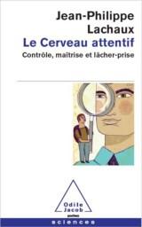 Couverture du livre Le Cerveau attentif
