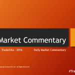 Tradezilla – Daily Market Commentary [ Part 2 ]