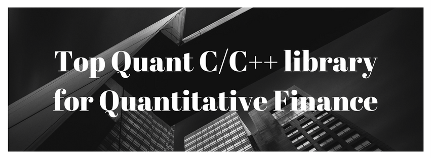 Top Quant C++ library for Quantitative Finance