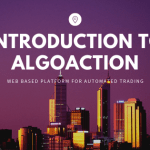[Recorded Webinar] Introduction to AlgoAction – Web Based Algo Trading Platform