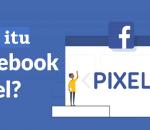 Apa itu Facebook Pixel dan Bagaimana Cara Mengonfigurasinya?!